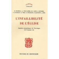 L'INFAILLIBILITE DE L'EGLISE. Journées oecuméniques de Chevetogne 25-29 Septembre 1961