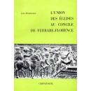 L'UNION DES EGLISES AU CONCILE DE FERRARE-FLORENCE (1438-1439)