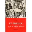 LE MARIAGE: SA CELEBRATION ET SA SPIRITUALITE DANS LES EGLISES D'ORIENT