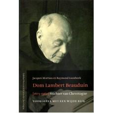 DOM LAMBERT BEAUDUIN (1873-1960) Stichter van Chevetogne. Voorloper met een wijde blik