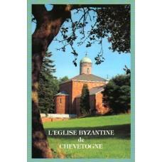 L'EGLISE BYZANTINE DE CHEVETOGNE. Architecture - Décoration - Symbolisme
