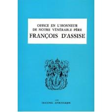 OFFICE EN L'HONNEUR DE NOTRE VENERABLE PERE FRANÇOIS D'ASSISE