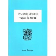 SYNAXAIRE METRIQUE ET TABLES DU MENEE (Les Ménées tome 13)